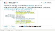 Wikileaks: Brazil's new coup President Michel Temer is a 'US Informant'