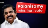 तमिलनाडु: पलानीस्वामी ने जीती बहुमत की जंग, 122 विधायकों ने किया समर्थन