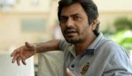 Have seen too much to fear failure: Nawazuddin Siddiqui