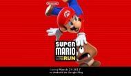 23 मार्च को एंड्रॉयड स्मार्टफोनों के लिए आएगा Super Mario Run