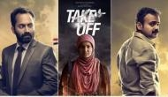 Kerala Box Office: Take Off continued its good run despite the release of The Great Father and 1971 Beyond Borders