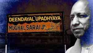 Bye bye, Mughalsarai! For Adityanath, next station is Deen Dayal Upadhyay Jn