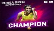 PM Modi hails P.V. Sindhu for lifting Korea Open title