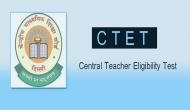CBSE CTET Registration 2018: Submission of online application forms likely to begin from today