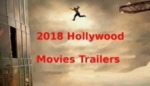 हॉलीवुड फैंस के लिए 2018 में आने वाली चार धांसू फिल्मों के लेटेस्ट ट्रेलर