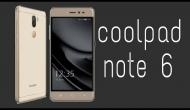 Coolpad launched value for money smartphone 'Note 6'; specifictions and price