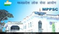 MPPSC 2018: मध्य प्रदेश लोक सेवा आयोग ने निकाली वैकेंसी, जल्द करें अप्लाई