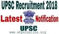 UPSC Recruitment 2018: Bachelor degree holders can apply for the posts released by Commission; here's the last date