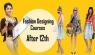12वीं के बाद करें फैशन डिजाइनिंग कोर्स, मिलेगी लाख रुपये महीने की नौकरी