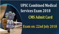 UPSC CMS 2018: एडमिट कार्ड जारी- ऐसे करें डाउनलोड, जानें परीक्षा की जरुरी बातें