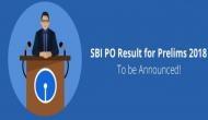 SBI PO Prelims result 2018: अब इस दिन आएगा रिजल्ट, सबसे पहले ऐसे करें चेक