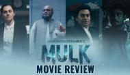 Mulk Movie Review: Anubhav Sinha makes an impact by defining 'us and them'