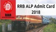 RRB Group C ALP admit card 2018: आज 3 बजे होगा एडमिट कार्ड जारी! सबसे पहले ऐसे करें डाउनलोड