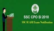 SSC CPO 2018: इस समय जारी होंगे एडमिट कार्ड और परीक्षा की तारीख