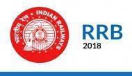 RRB 2018: ग्रुप-C, D के अलावा रेलवे में 87,000 पदों पर वैकेंसी, ऐसे होगा चयन