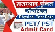 Rajasthan Constable 2018: PET, PST का एडमिट कार्ड जारी, इस दिन से होगा फिजिकल टेस्ट