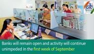 वित्त मंत्रालय ने सितबंर के पहले हफ्ते में बैंक बंद होने पर दिया बड़ा बयान