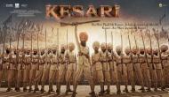 अक्षय कुमार की 'केसरी' का पोस्टर रिलीज, सरदार ने कहा- आज मेरी पगड़ी भी केसरी जो बहेगा मेरा वो लहू भी केसरी और.....