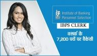 IBPS: बैंक क्लर्क के 7,200 पदों पर निकली वैकेंसी, देखें नोटिफिकेशन और और जानें जरुरी बातें