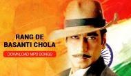 Bhagat Singh's 111th birth anniversary: Listen the various mp3 versions of 'Rang De Basanti Chola'