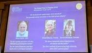 नोबेल फिजिक्स 2018 : इन अविष्कारों के लिए तीन वैज्ञानिकों को मिला इस साल का नोबेल