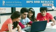 IBPS RRB Result 2018: Check your Officer scale I, II and III results at ibps.in