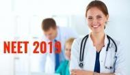 NEET UG 2019: मेडिकल कोर्सेस के लिए रजिस्ट्रेशन इस दिन से, इस बार हुए ये बड़े बदलाव