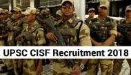 UPSC CISF Recruitment 2019: Apply for Assistant Commandants before this month ends