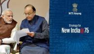 NITI आयोग ने बनाई नई रणनीति, 2022 तक 4 ट्रिलियन डॉलर की होगी देश की अर्थव्यवस्था