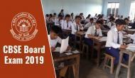 CBSE 2019: बोर्ड ने किया शेड्यूल में बदलाव, देखें परीक्षा की नई तारीख