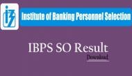 IBPS SO 2018 Exam Result Out! Check your SO prelims result; here's how