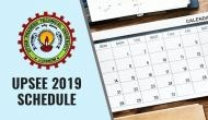 UPSEE 2019 Exam Schedule: Check out the important dates released at upssee.nic.in
