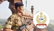 CISF: केंद्रीय औद्योगिक सुरक्षा बल में हेड कांस्टेबल की वैकेंसी, आज है अप्लाई करने की लास्ट डेट