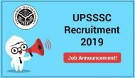 UPSSSC Recruitment 2019: Last date to apply for 672 vacancies released on various posts