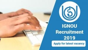 IGNOU Recruitment 2019: Apply for various posts before next Sunday; here's the vacancy details