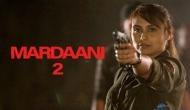 Mardaani 2 Box Office Collection Day 4: फिल्म ने चौथे दिन मचाया बॉक्स ऑफिस पर धमाल, कमा डाले इतने करोड़