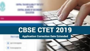 CBSE CTET 2019: Good news! Correct errors in your application form till this new extended date