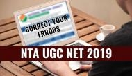 NTA UGC NET 2019: Correct errors in your application form; check some steps