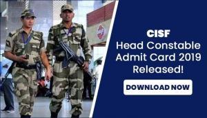 CISF Head Constable Admit Card 2019: Download head constables exam hall ticket released at cisfrectt.in