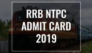 RRB NTPC Admit Card 2019: Download your NTPC CBT 1 hall tickets just after JE exam