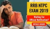 RRB NTPC Exam 2019: Waiting for CBT 1 exam official notification? Read this important update
