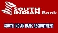 South Indian Bank Recruitment 2019: Job Alert! Apply for over 500 vacancies released for PO, Clerk posts