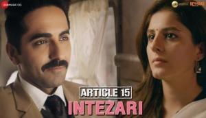 Article 15 New Song Out: 'Intezari' featuring Ayushmann Khurrana, Isha Talwar