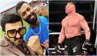 'Hardik Pandya and Ranveer Singh should be scared of WWE superstar Brock Lesnar'