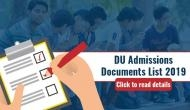 DU first cut off list 2019 out: Documents required at the time of admission