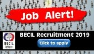 BECIL Recruitment 2019: Apply for over 2000 vacancies released for Engineers; salary upto Rs 50,000