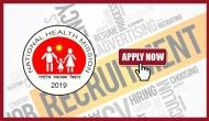 NHM Recruitment 2019: New vacancies released for multiple posts; apply beforee July 24