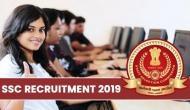 SSC Recruitment 2019: सरकारी नौकरी पाने का सुनहरा मौका, आवेदन की आज आखिरी तारीख