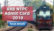 RRB NTPC Admit Card 2019: Download admit card for graduates and non-graduates posts; read details