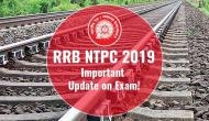 RRB NTPC Admit Card 2019: Check latest update about CBT 1 exam